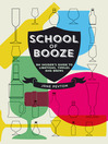 School of Booze (eBook): An Insider's Guide to Libations, Tipples and Brews