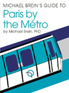 Michael Brein's Guide to Paris by the Metro eBook