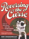 Reversing the Curse (eBook): Inside the 2004 Boston Red Sox