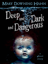 Deep and Dark and Dangerous (eBook)