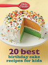 Betty Crocker 20 Best Birthday Cakes Recipes for Kids (eBook)