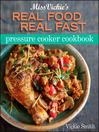 Miss Vickie's Real Food Real Fast Pressure Cooker (eBook)
