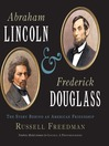 Abraham Lincoln and Frederick Douglass (eBook): The Story Behind an American Friendship