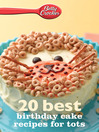 Betty Crocker 20 Best Birthday Cakes Recipes for Tots (eBook)