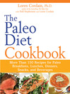 The Paleo Diet Cookbook (eBook): More Than 150 Recipes for Paleo Breakfasts, Lunches, Dinners, Snacks, and Beverages