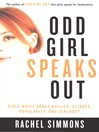 Odd Girl Speaks Out (eBook): Girls Write about Bullies, Cliques, Popularity, and Jealousy