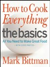 How to Cook Everything: The Basics (eBook): All You Need to Make Great Food—With 1,000 Photos