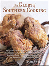 The Glory of Southern Cooking (eBook): Recipes for the Best Beer-Battered Fried Chicken, Cracklin' Biscuits,Carolina Pulled Pork, Fried Okra, Kentucky Cheese