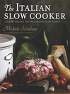 The Italian Slow Cooker (eBook): 125 Easy Recipes for the Electric Slow Cooker