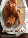 Southern Fried (eBook): More Than 150 Recipes for Crab Cakes, Fried Chicken, Hush Puppies, and More