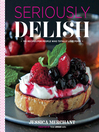 Seriously Delish (eBook): 150 Recipes for People Who Totally Love Food