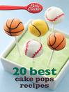 Betty Crocker 20 Best Cake Pops Recipes (eBook)