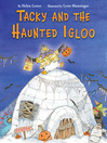 Tacky and the haunted igloo [electronic book]