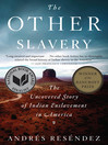 The Other Slavery The Uncovered Story Of Indian Enslavement In America