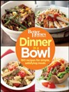 Better Homes and Gardens Dinner in a Bowl (eBook): 160 Recipes for Simple, Satisfying Meals