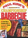 Paul Kirk's Championship Barbecue (eBook): Barbecue Your Way to Greatness With 575 Lip-Smackin' Recipes from the Baron of Barbecue