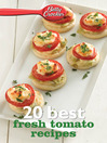 Betty Crocker 20 Best Fresh Tomato Recipes (eBook)