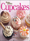 Better Homes and Gardens Cupcakes (eBook): More than 100 Sweet and Simple Recipes for Every Occasion