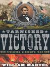 Tarnished Victory (eBook): Finishing Lincoln's War