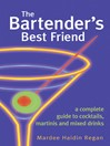 The Bartender's Best Friend (eBook): A Complete Guide to Cocktails, Martinis, and Mixed Drinks