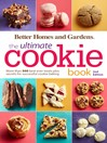 Better Homes and Gardens the Ultimate Cookie Book (eBook): More than 500 Best-Ever Treats Plus Secrets for Successful Cookie Baking