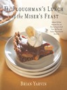 Ploughman's Lunch and the Miser's Feast (eBook): Authentic Pub Food, Restaurant Fare, and Home Cooking from Small Towns, Big Cities, and Country Vill