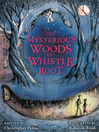 The Mysterious Woods of Whistle Root (eBook)