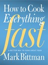 How to Cook Everything Fast (eBook): A Better Way to Cook Great Food