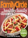 Family Circle Healthy Family Dinners (eBook)