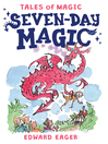 Seven-Day Magic (eBook): Magic Series, Book 7