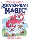 Seven-Day Magic (eBook): Magic Series, Book 7