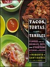 Tacos, Tortas, and Tamales (eBook): Flavors from the Griddles, Pots, and Streetside Kitchens of Mexico