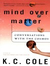 Mind Over Matter (eBook): Conversations with the Cosmos