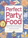 Perfect Party Food (eBook): All the Recipes and Tips You'll Ever Need for Stress-Free Entertaining from the Diva of Do-Ahead