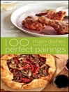 100 Perfect Pairings (eBook): Main Dishes to Enjoy with Wines You Love
