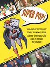 Super Pop! (eBook): Pop Culture Top Ten Lists to Help You Win at Trivia, Survive in the Wild, and Make It Through the Holidays