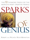 Sparks of Genius (eBook): The Thirteen Thinking Tools of the World's Most Creative People
