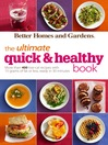 Better Homes and Gardens the Ultimate Quick & Healthy Book (eBook): More Than 400 Low-Cal Recipes with 15 Grams of Fat or Less, Ready in 30 Minutes