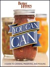 Better Homes and Gardens You Can Can (eBook): A Guide to Canning, Preserving, and Pickling