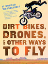 Dirt Bikes, Drones, and Other Ways to Fly (eBook)