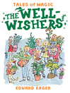 The Well-Wishers (eBook): Magic Series, Book 6
