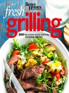 Better Homes and Gardens Fresh Grilling (eBook): 200 Delicious Good-for-You Seasonal Recipes