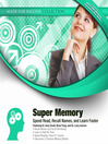 Super Memory (MP3): Speed Read, Recall Names, and Learn Faster
