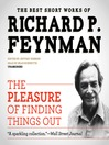 The Pleasure of Finding Things Out (MP3): The Best Short Works of Richard P. Feynman
