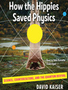 How the Hippies Saved Physics (MP3): Science, Counterculture, and the Quantum Revival
