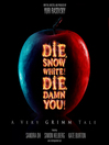 Die, Snow White! Die, Damn You! (MP3): A Very Grimm Tale