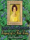 Lady Bird Johnson (MP3): Legacy of a First Lady