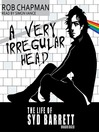 A Very Irregular Head (MP3): The Life of Syd Barrett