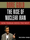 The Rise of Nuclear Iran (MP3): How Tehran Defies the West