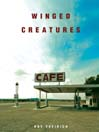 Winged Creatures (MP3): A Novel